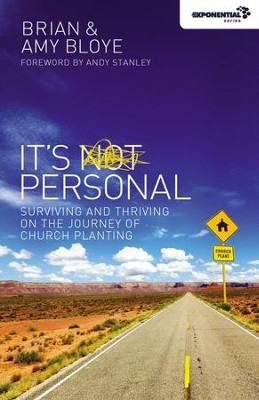 It's Personal: Surviving and Thriving on the Journey of Church Planting  -     By: Brian Bloye, Amy Bloye