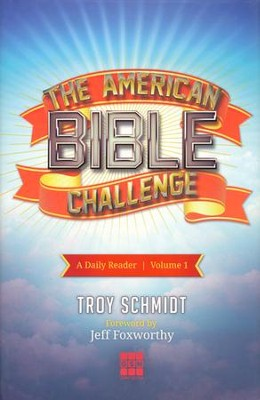 The American Bible Challenge: A Daily Reader Volume 1   -     By: Troy Schmidt