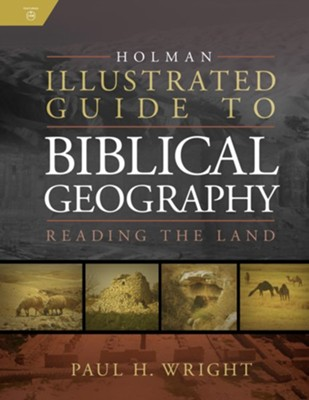 Holman Illustrated Guide To Biblical Geography  -     By: Paul Wright