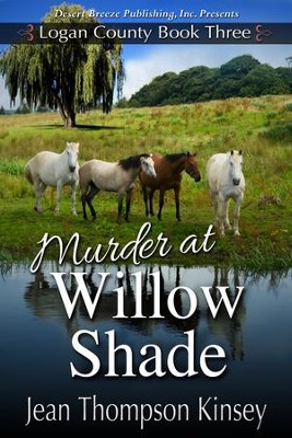 Logan County Book Three: Murder at Willow Shade - eBook  -     By: Jean Thompson Kinsey