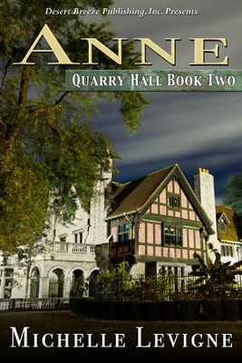 Quarry Hall Book Two: Anne - eBook  -     By: Michelle Levigne