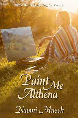 Paint Me Althena - eBook  -     By: Naomi Musch