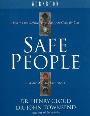 Safe People Workbook   -     By: Dr. Henry Cloud, Dr. John Townsend