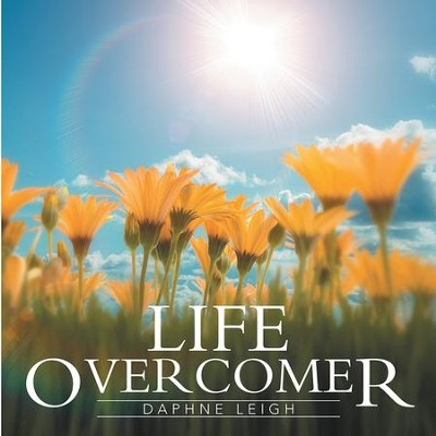 Life Overcomer - eBook  -     By: Daphne Leigh