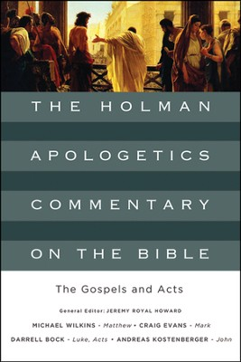 The Gospels and Acts: The Holman Apologetics Commentary on the Bible  -     Edited By: Jeremy Royal Howard     By: Michael Wilkins, Craig Evans, Darrell Bock, Andreas Kostenberger