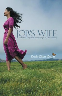 Jobs Wife: The Untold Story of a Woman Caught in Lifes Adversity - eBook  -     By: Ruth Zuber