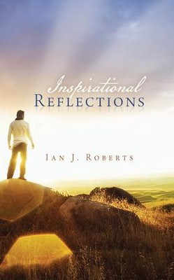 Inspirational Reflections - eBook  -     By: Ian Roberts