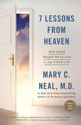 7 Lessons from Heaven: How Dying Taught Me to Live  a Joy-Filled Life  -     By: Mary C. Neal M.D.
