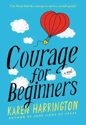 Courage for Beginners - eBook  -     By: Karen Harrington