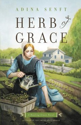 Herb of Grace: A Healing Grace Novel - eBook  -     By: Adina Senft
