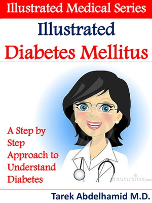 Illustrated Diabetes Mellitus: A Step by Step Approach to Understand Diabetes / Digital original - eBook  -     By: Tarek M. Abdelhamid