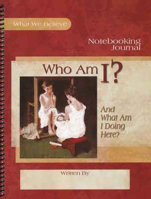 Who Am I? Notebooking Journal   -     By: David Webb, Peggy Webb