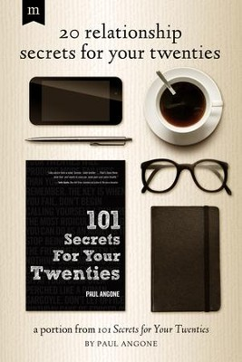 20 Relationship Secrets for Your Twenties: A Portion from 101 Secrets for Your Twenties / Adapted - eBook  -     By: Paul Angone