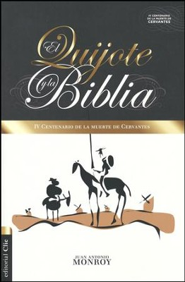 El Quijote y la Biblia (The Quixote and the Bible)  -     By: Juan Antonio Monroy