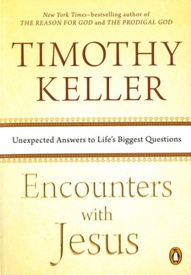Encounters with Jesus: Unexpected Answers to Life's Biggest Questions - eBook  -     By: Timothy Keller
