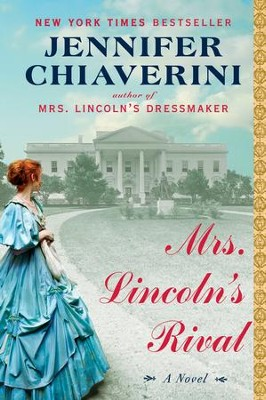 Mrs. Lincoln's Rival - eBook  -     By: Jennifer Chiaverini