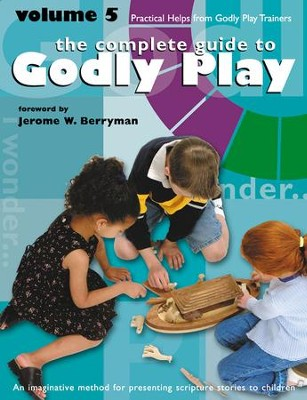 The Complete Guide to Godly Play: Volume 5 - eBook  -     By: Jerome W. Berryman