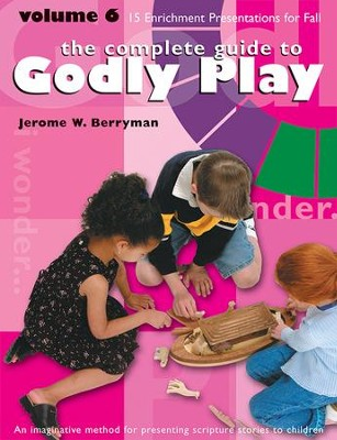 The Complete Guide to Godly Play: Volume 6 - eBook  -     By: Jerome W. Berryman