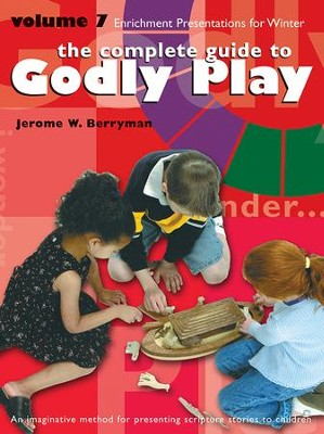 The Complete Guide to Godly Play: Volume 7 - eBook  -     By: Jerome W. Berryman, Cheryl V. Minor