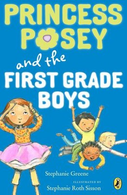Princess Posey and the First-Grade Boys - eBook  -     By: Stephanie Greene     Illustrated By: Stephanie Roth Sisson