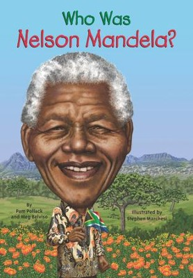 Who Is Nelson Mandela? - eBook  -     By: Meg Belviso, Pam Pollack     Illustrated By: Stephen Marchesi