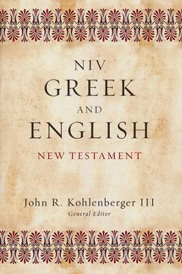 NIV Greek and English New Testament  -     By: Edited by John R. Kohlenberger III