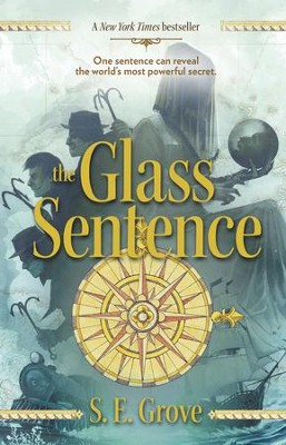 The Glass Sentence - eBook  -     By: S.E. Grove