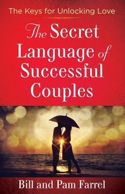 Secret Language of Successful Couples, The: The Keys for Unlocking Love - eBook  -     By: Bill Farrel, Pam Farrel