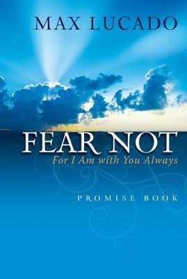 Fear Not Promise Book: For I Am With You Always - eBook  -     By: Max Lucado