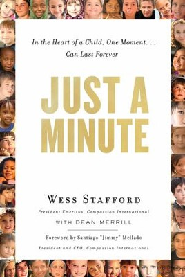 Just a Minute: In the Heart of a Child, One Moment ... Can Last Forever. / New edition - eBook  -     By: Wess Stafford