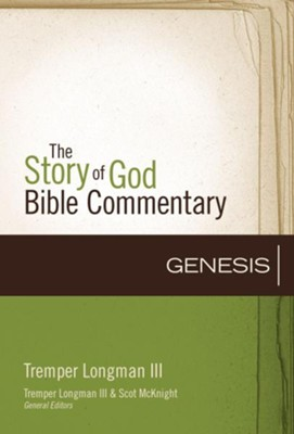 Genesis: The Story of God Bible Commentary  -     By: Tremper Longman III