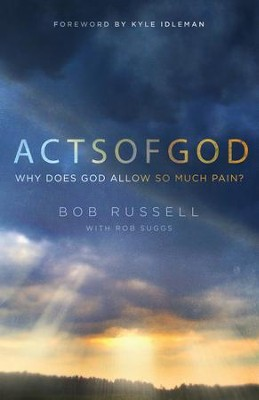Acts of God: Why Does God Allow So Much Pain? / New edition - eBook  -     By: Bob Russell