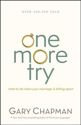 One More Try: What to Do When Your Marriage Is Falling Apart / New edition - eBook  -     By: Gary Chapman