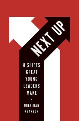 Next Up: 8 Shifts Great Young Leaders Make / New edition - eBook  -     By: Jonathan Pearson