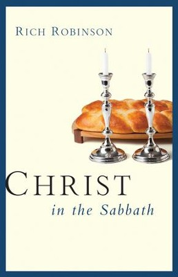 Christ in the Sabbath / New edition - eBook  -     By: Rich Robinson