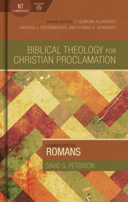 Biblical Theology for Christian Proclamation Commentary: Romans  -     By: David G. Peterson