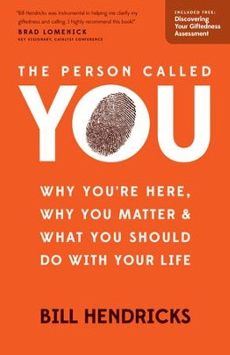 The Person Called You: Why You're Here, Why You Matter & What You Should Do With Your Life / New edition - eBook  -     By: William Hendricks