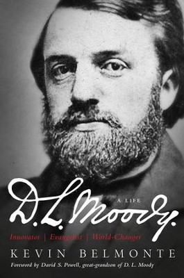 D.L. Moody - A Life: Innovator, Evangelist, World Changer / New edition - eBook  -     By: Kevin Belmonte