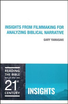 Insights from Filmmaking for Analyzing Biblcal Narrative  -     By: Gary Yamasaki
