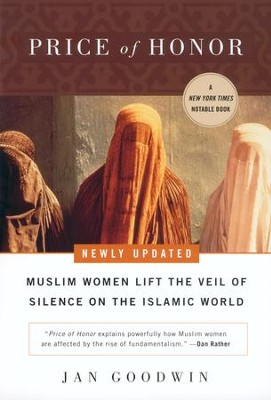 Price of Honor: Muslim Women Lift the Veil of Silence on the Islamic World - eBook  -     By: Jan Goodwin
