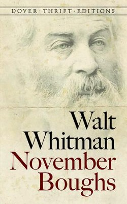 November Boughs  -     By: Walt Whitman