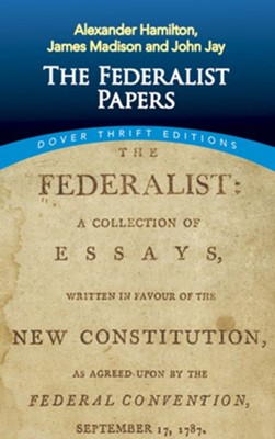 The Federalist Papers  -     By: Alexander Hamilton