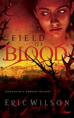 Field of Blood - eBook  -     By: Eric Wilson