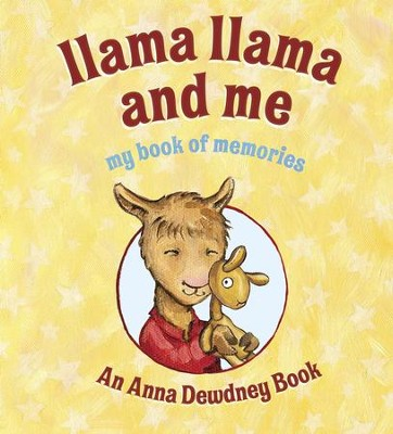 Llama Llama and Me: My Book of Memories  -     By: Anna Dewdney