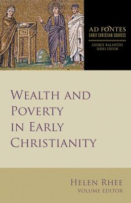 Wealth and Poverty in Early Christianity  -     By: Helen Rhee