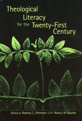 Theological Literacy for the Twenty-First Century - Slightly Imperfect  -     By: Rodney L. Petersen, Nancy M. Rourke