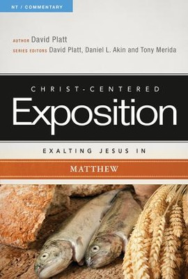 Christ-Centered Exposition Commentary: Exalting Jesus in Matthew  -     Edited By: David Platt, Daniel L. Akin, Tony Merida     By: David Platt