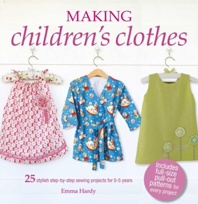 Making Children's Clothes  -     By: Emma Hardy