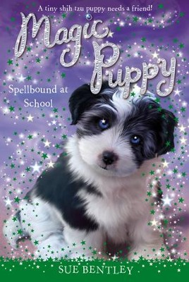 Spellbound at School #11 - eBook  -     By: Sue Bentley     Illustrated By: Angela Swan, Andrew Farley