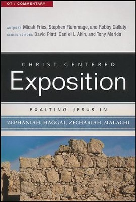 Christ-Centered Exposition Commentary: Exalting Jesus in Zephaniah, Haggai, Zechariah, and Malachi  -     By: Micah Fries, Stephen Rummage, Robby Gallaty